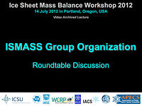 Organization of Ice Sheet Mass Balance Activities Discussion at ISMASS 2012