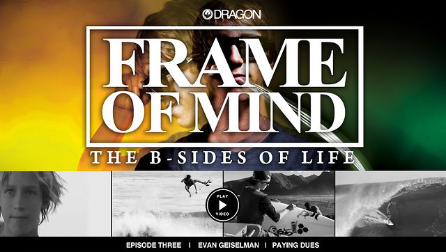 FRAME OF MIND | EVAN GEISELMAN | Episode Three: Paying Dues//