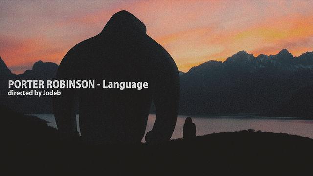 Короткометражный фильм Porter Robinson— Language