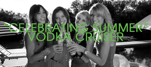 """Celebrating Summer"" VODKA CRUISER / BEHIND-THE-SCENES"