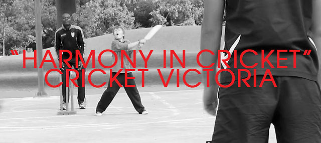 &quot;Harmony In Cricket&quot; - CRICKET VICTORIA
