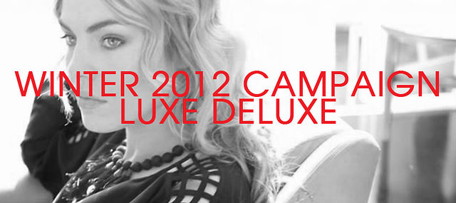 Luxe Deluxe - Campaign Video - Winter Collection 2012