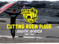 Cutting Room Floor - South Africa Pt. 2