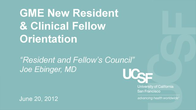 """UCSF Resident and Fellow's Council"" - Joe Ebinger, MD"