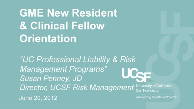 """UC Professional Liability and Risk Management Programs"" - Susan L. Penney, JD, Director, UCSF Risk Management"