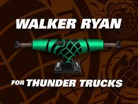Walker Ryan for Thunder Trucks