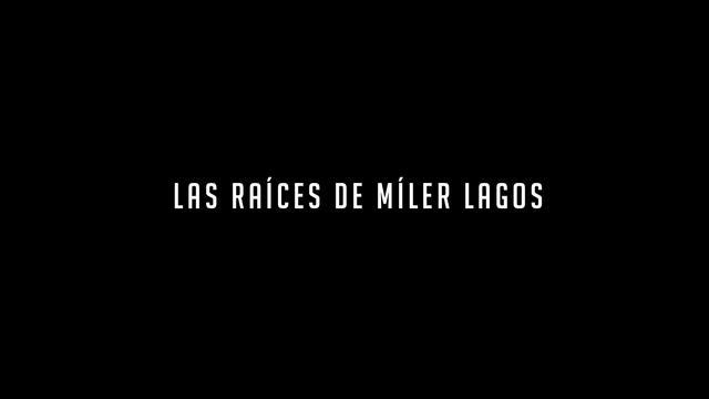 Trailer: Las raíces de Miler Lagos