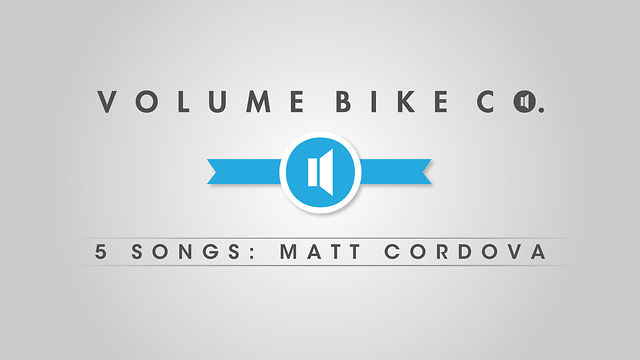 Volume Bikes: 5 Songs With Matt Cordova.