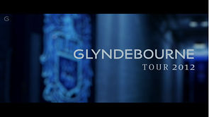 Glyndebourne Tour Trailer – Editor and Additional VFX Artist