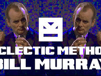 Eclectic Method - Bill Murray
