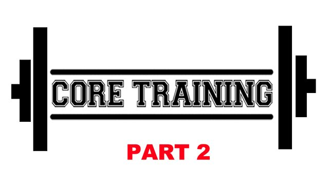 August 12, 2012: Core Training Part 2