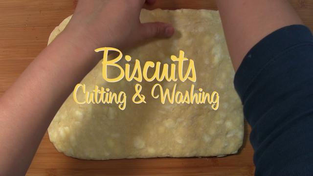 Biscuits and Shortcakes, Cutting and Washing