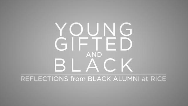 Young, Gifted and Black: Reflections from Black Alumni at Rice (excerpt)