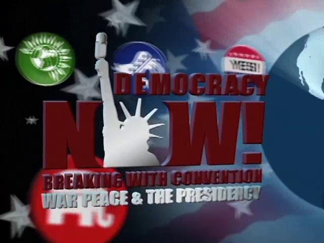 Democracy Now: 2-Hour Special for DNC &amp; RNC