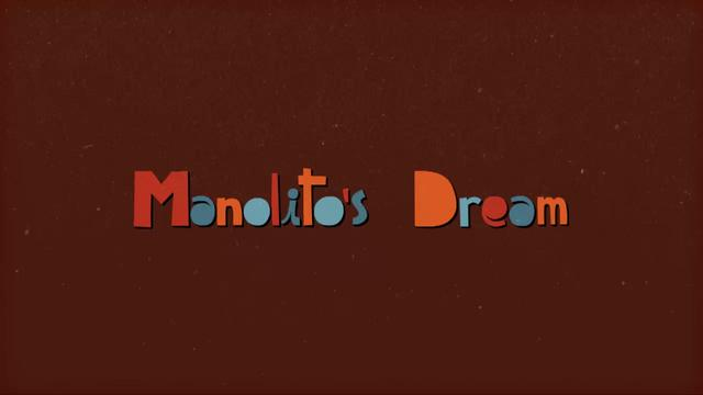Manolito's Dream