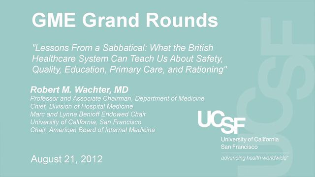 August 21, 2012 - GME Grand Rounds: Robert M. Wachter, MD
