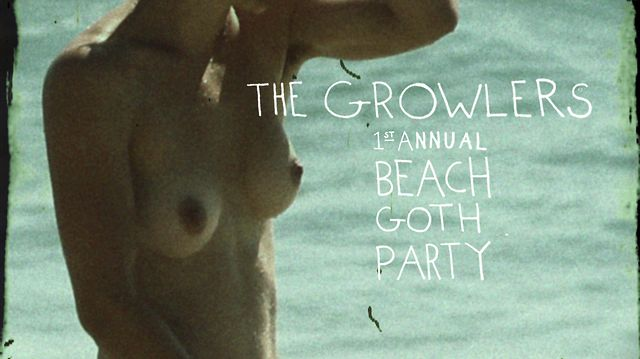 THE GROWLERS - BEACH GOTH PARTY - OCT 19TH & 20TH