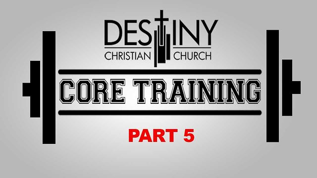 "September 2 2012 ""CORE Training"" Part 5"