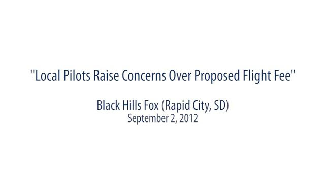 """Local pilots raise concerns over proposed flight fee"" Black Hills Fox (Rapid City, SD) September 2, 2012"