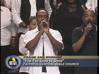 FCBCTV - FOR THE LORD IS GOOD - FAITHFUL CENTRAL BIBLE CHURCH