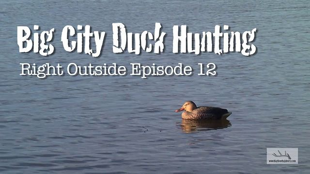Right Outside Episode 12 - Big City Duck Hunting