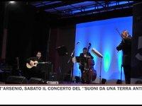 """Sabato il concerto """"Suoni da una Terra Antica"""""""