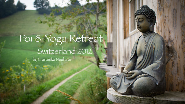 Poi & Yoga Retreat, Switzerland 2012