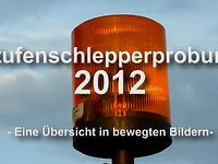 Stufenschlepperprobung 2012: Einblicke aus unterschiedlicher Kameraperspektive