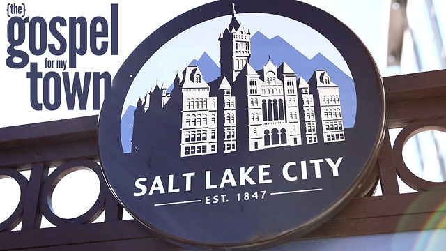 {the} Gospel for My Town: Salt Lake City