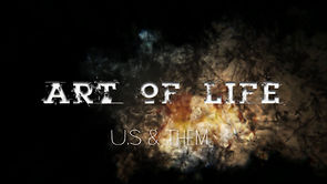 Art Of Life U.S. & Them Part II