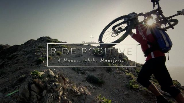 Ride Positive. A Mountainbike Manifesto.