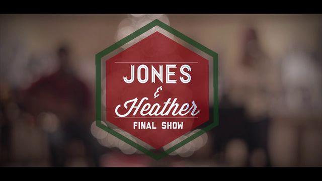 Jones & Heather: Finale
