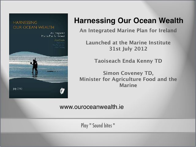 'Harnessing Our Ocean Wealth - An Integrated Marine Plan for Ireland' launched at the Marine Institute, Galway.