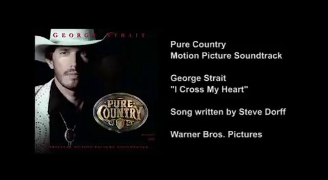 Pure Country - George Strait - I Cross My Heart (Song written by Steve Dorff)