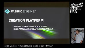 "SOFTIMAGE|UeberTage2012: Helge Mathee ""FABRIC ENGINE inside of Softimage"""
