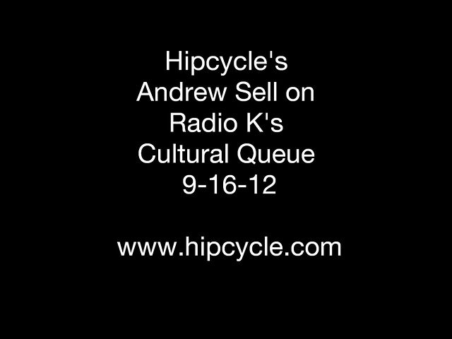 Hipcycle's Andrew Sell on Radio K: Cultural Queue 9/26/12