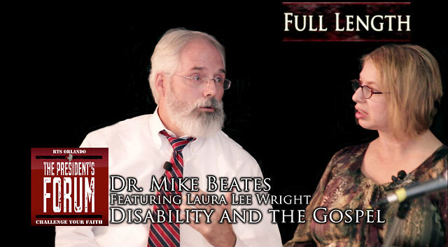 Disability and the Gospel with Dr. Mike Beates and Laura Lee Wright - August 29, 2012