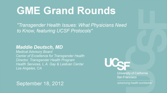September 18, 2012 - GME Grand Rounds: Jamison Green, MD & Maddie Deutsch, MD