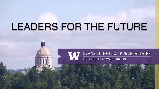 "UW Evans School ""Leaders For The Future"""