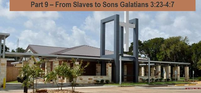 Part 9 &ndash; From Slaves to Sons Galatians 3:23-4:7