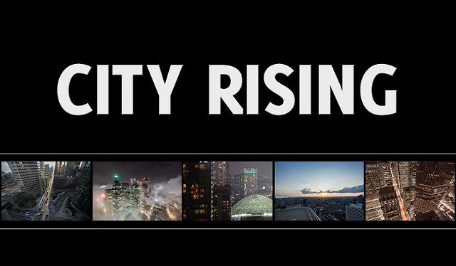 City Rising (Toronto Timelapse)