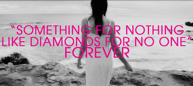 """Something For Nothing Like Diamonds For No One"" - Forever"