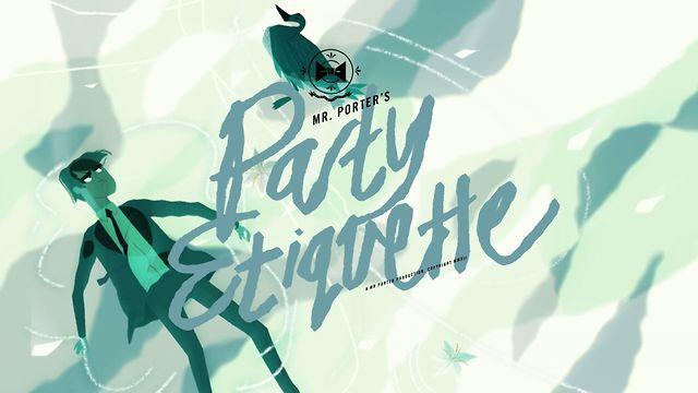 Mr Porter's Party Etiquette – HD
