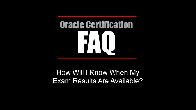 FAQ: How Will I Know When My Exam Results Are Available?