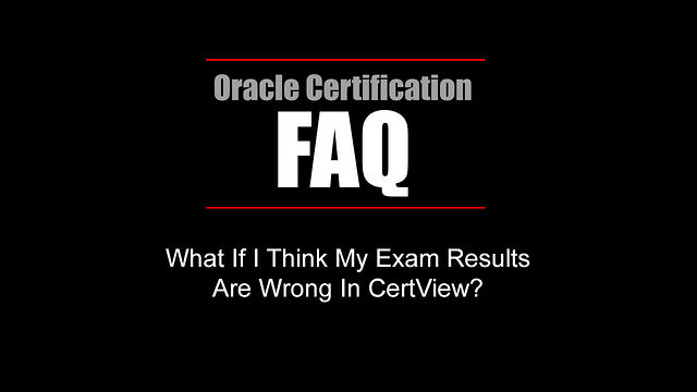 FAQ: What If I Think My Exam Results Are Wrong In CertView?