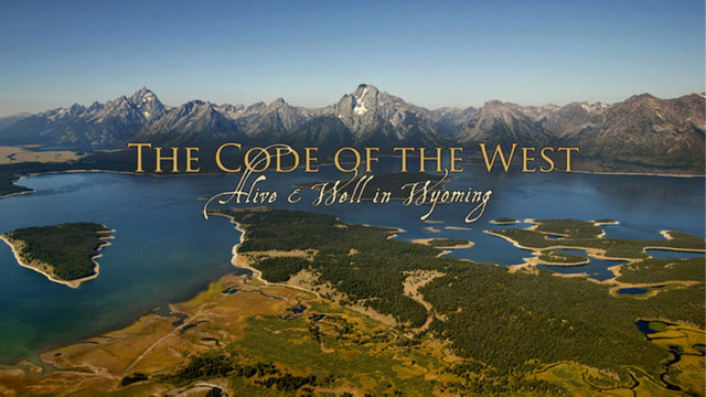 The Code of the West: Alive &amp; Well in Wyoming - Trailer