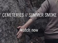 CEMETERIES // SUMMER SMOKE