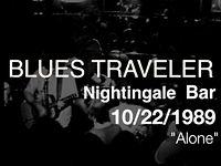 """Blues Traveler, 10-22-1989, """"Alone"""",  Nightingale Bar NYC"""