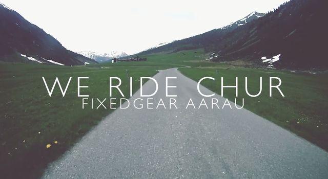 WE RIDE CHUR | FIXEDGEAR AARAU