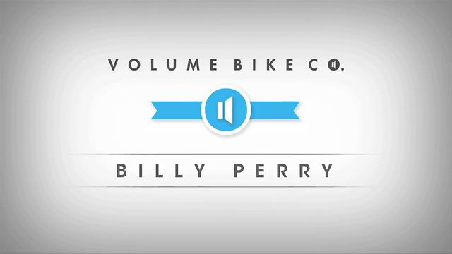 Volume Bikes: Billy Perry Edit.